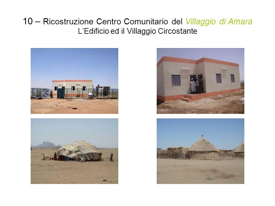 10 – Ricostruzione Centro Comunitario del Villaggio di Amara LEdificio ed il Villaggio Circostante