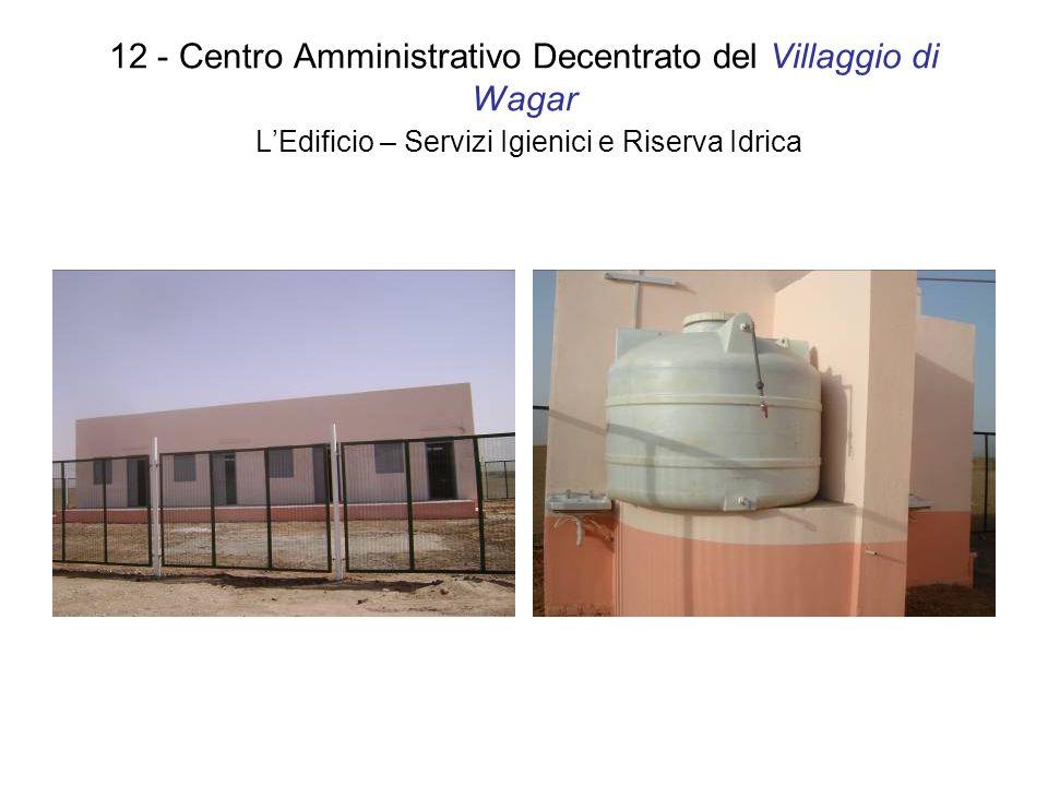 12 - Centro Amministrativo Decentrato del Villaggio di Wagar LEdificio – Servizi Igienici e Riserva Idrica