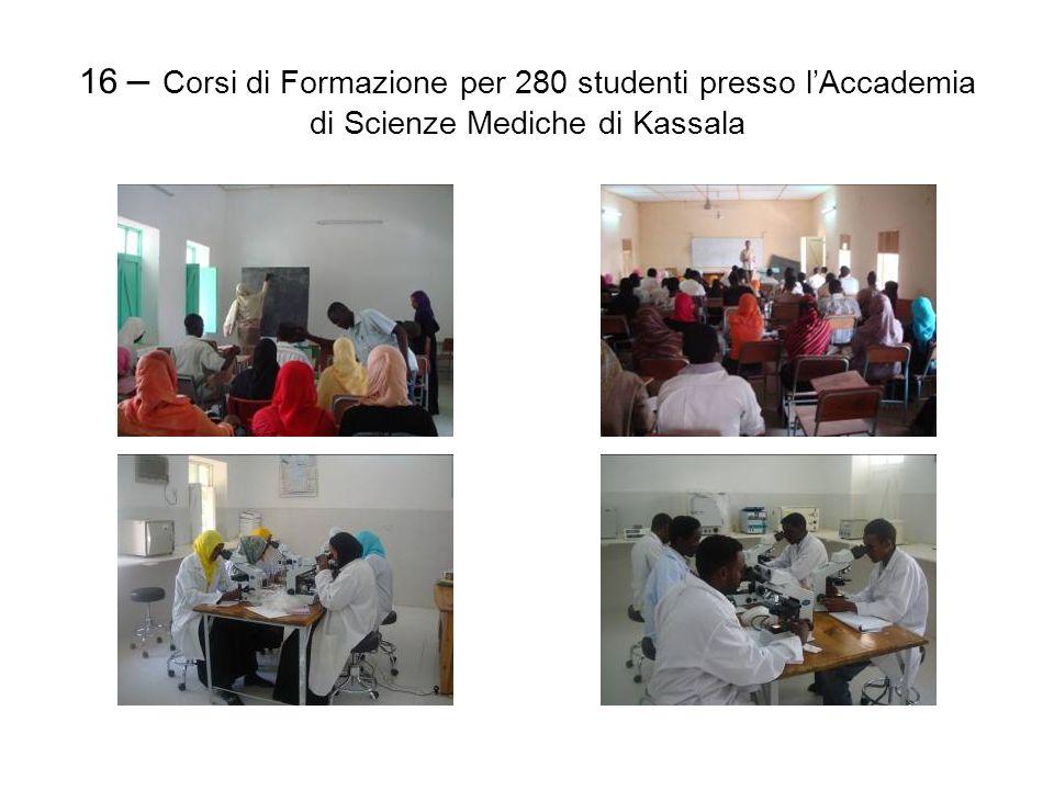 16 – Corsi di Formazione per 280 studenti presso lAccademia di Scienze Mediche di Kassala