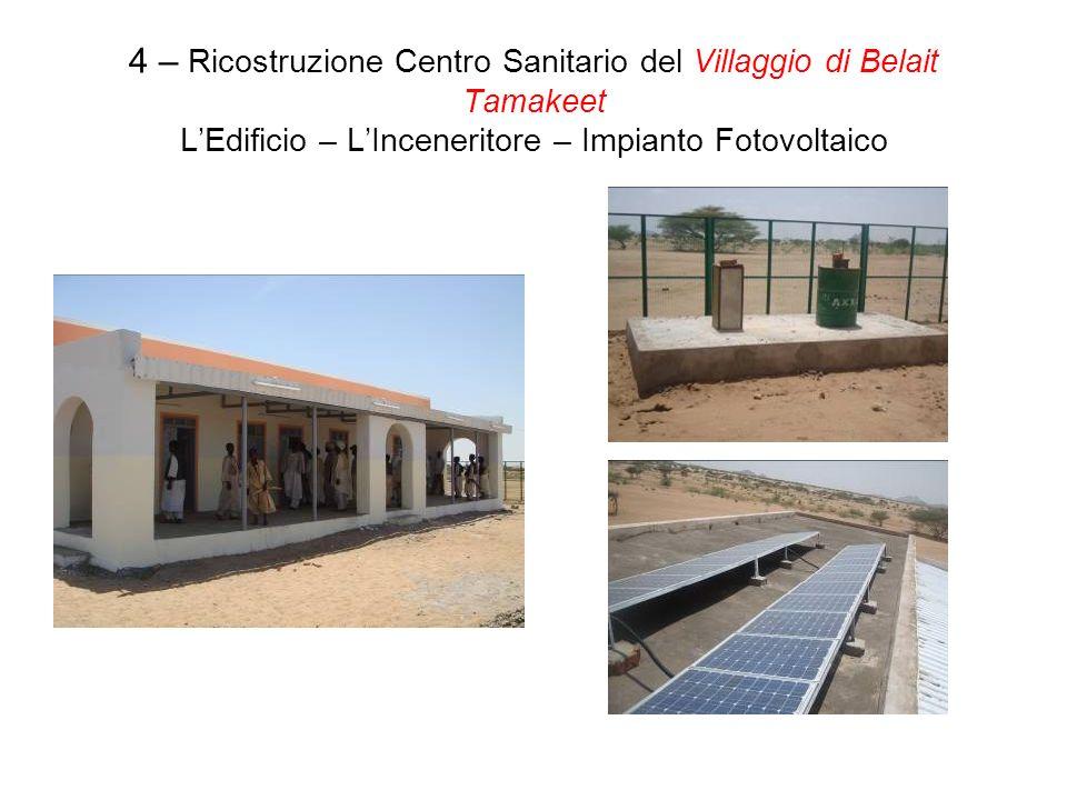 4 – Ricostruzione Centro Sanitario del Villaggio di Belait Tamakeet LEdificio – LInceneritore – Impianto Fotovoltaico