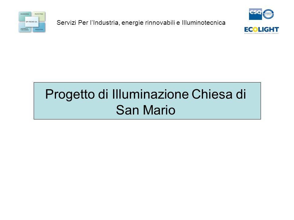 Servizi Per lIndustria, energie rinnovabili e Illuminotecnica Progetto di Illuminazione Chiesa di San Mario