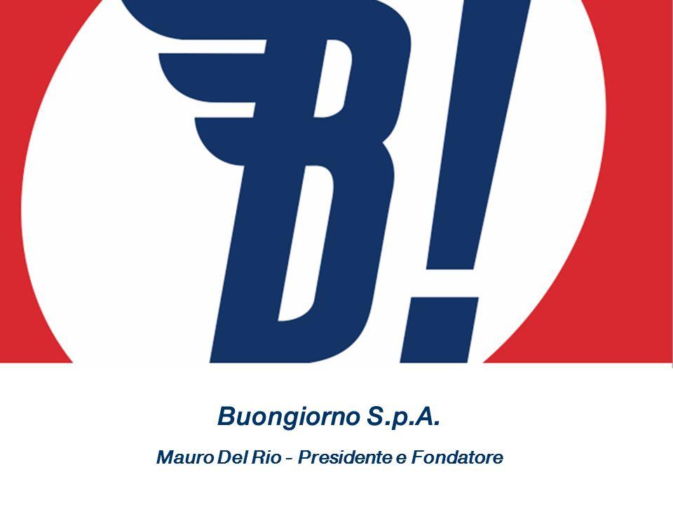 Buongiorno S.p.A. Mauro Del Rio - Presidente e Fondatore