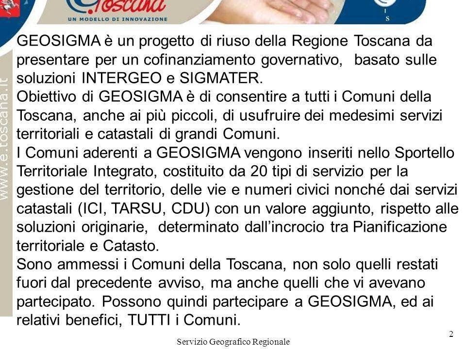 Servizio Geografico Regionale 2 GEOSIGMA è un progetto di riuso della Regione Toscana da presentare per un cofinanziamento governativo, basato sulle soluzioni INTERGEO e SIGMATER.
