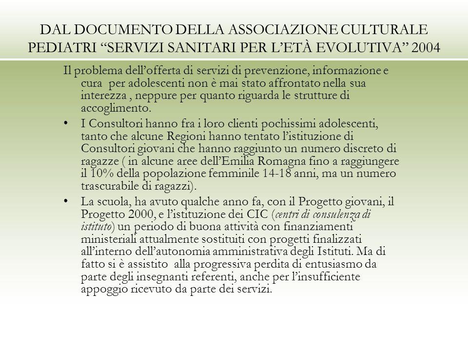DAL DOCUMENTO DELLA ASSOCIAZIONE CULTURALE PEDIATRI SERVIZI SANITARI PER LETÀ EVOLUTIVA 2004 Il problema dellofferta di servizi di prevenzione, inform