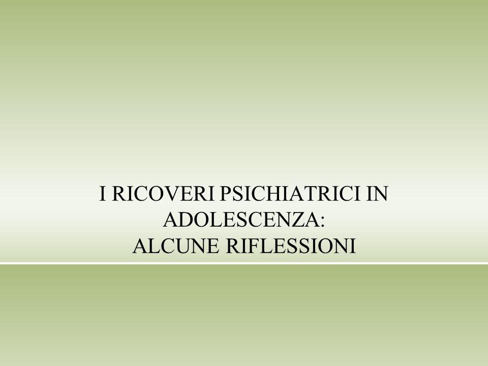 I RICOVERI PSICHIATRICI IN ADOLESCENZA: ALCUNE RIFLESSIONI