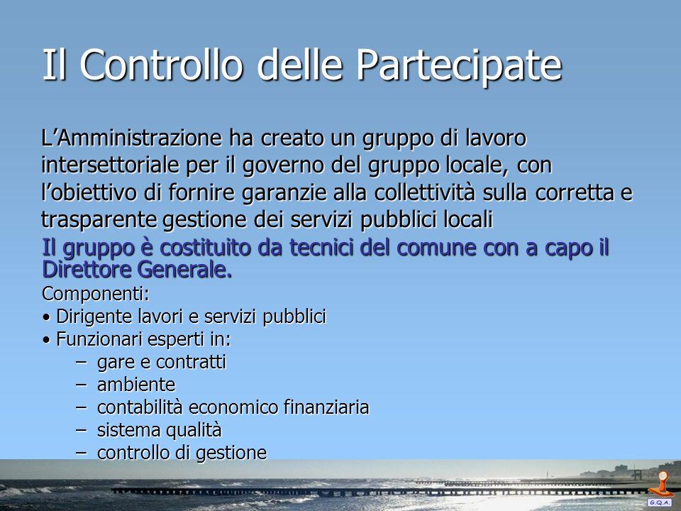 Il Controllo delle Partecipate LAmministrazione ha creato un gruppo di lavoro intersettoriale per il governo del gruppo locale, con lobiettivo di forn