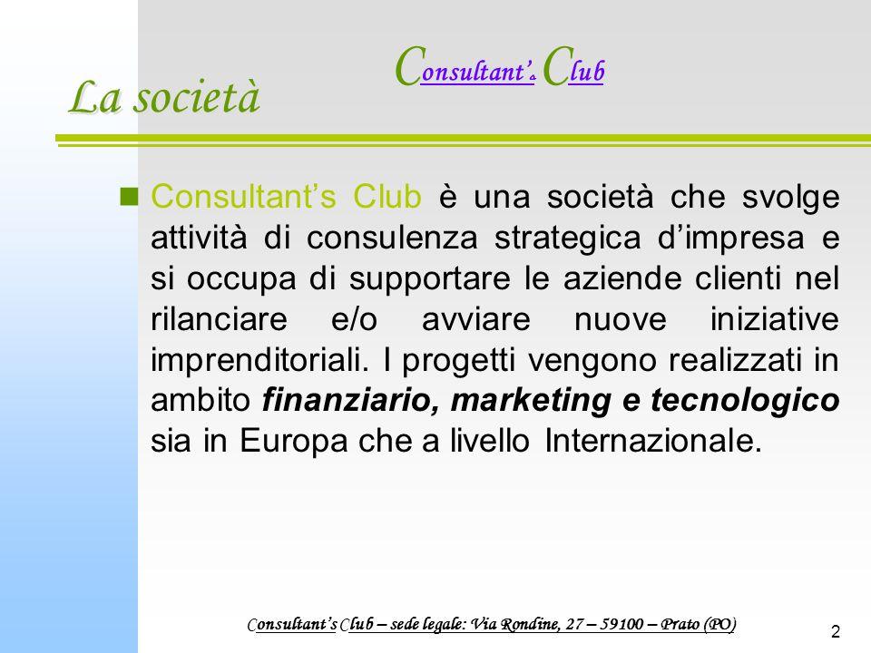 2 La società Consultants Club è una società che svolge attività di consulenza strategica dimpresa e si occupa di supportare le aziende clienti nel rilanciare e/o avviare nuove iniziative imprenditoriali.