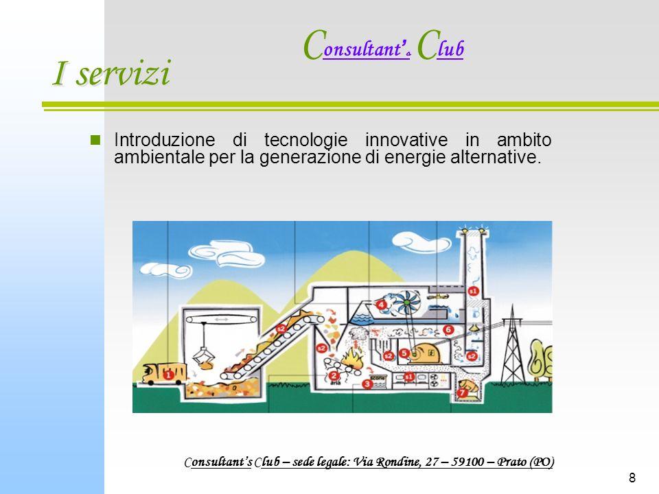 8 I servizi Introduzione di tecnologie innovative in ambito ambientale per la generazione di energie alternative.