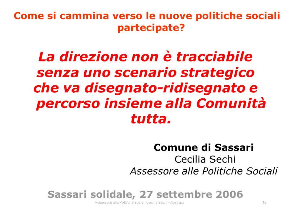 Assessore alle Politiche Sociali Cecilia Sechi - Abstract12 Come si cammina verso le nuove politiche sociali partecipate.