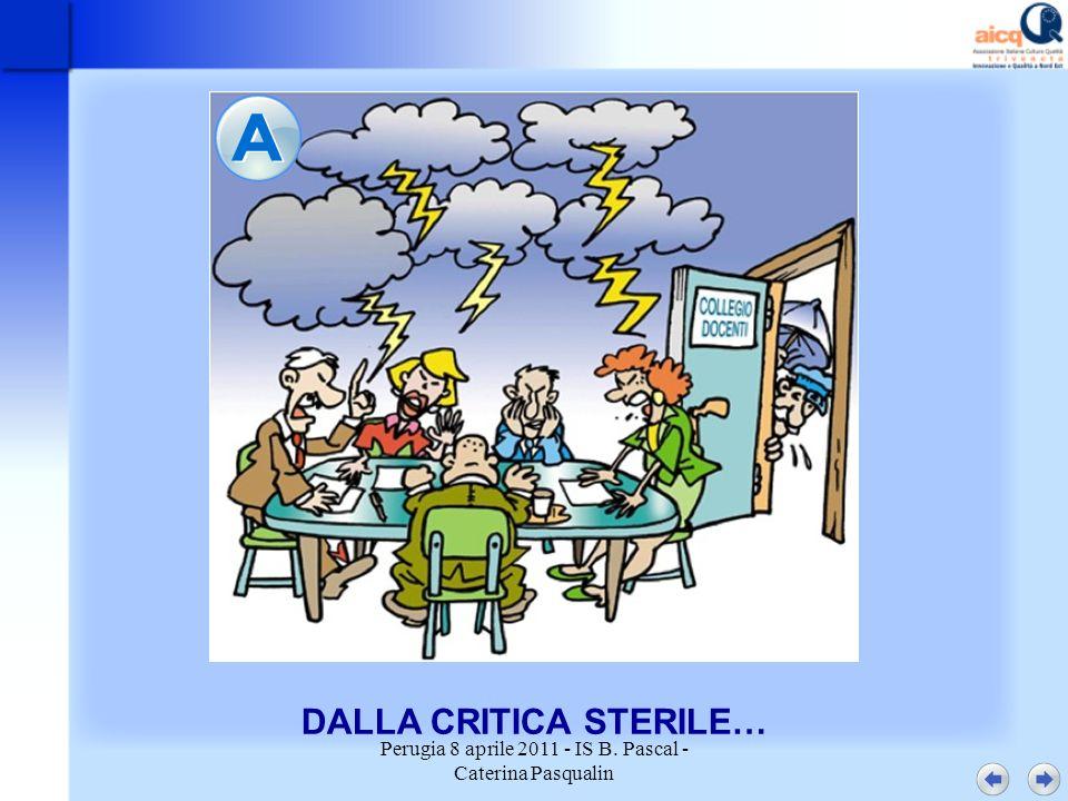 Perugia 8 aprile 2011 - IS B. Pascal - Caterina Pasqualin DALLA CRITICA STERILE…