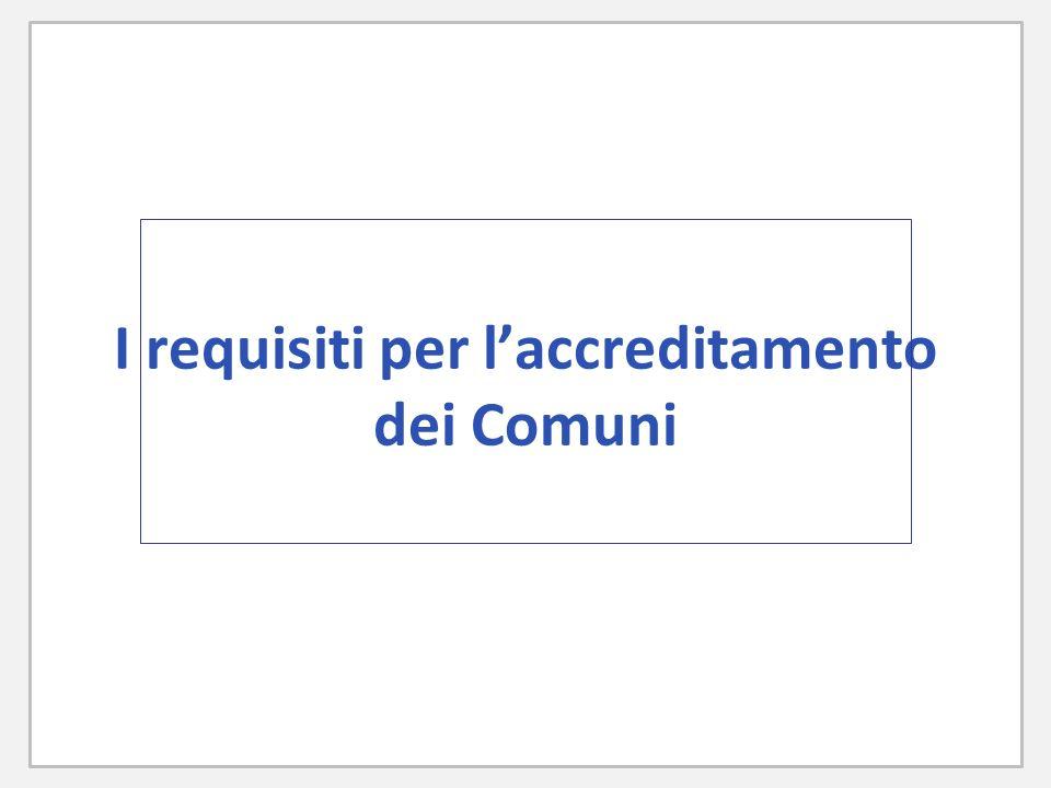 I requisiti per laccreditamento dei Comuni