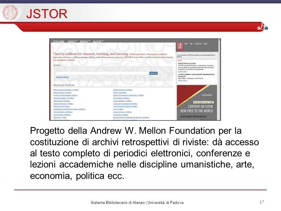 Sistema Bibliotecario di Ateneo | Università di Padova 17 JSTOR Progetto della Andrew W.