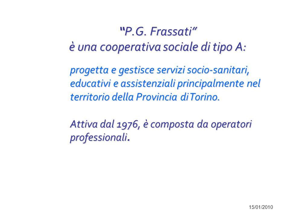 P.G.Frassati è una cooperativa sociale di tipo A:P.G.