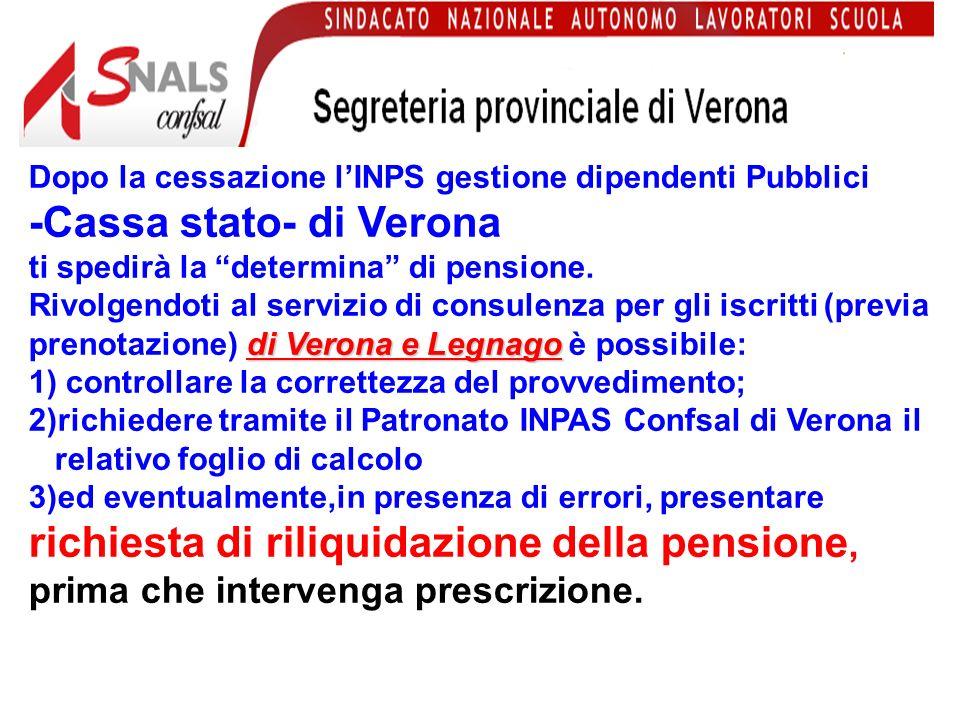 La trattenuta sindacale sulla pensione si riduce allo 0,30%, in pratica 5 o 6 al mese Rimanendo iscritto si può fruire dei seguenti servizi presso la segreteria di Verona e Legnago