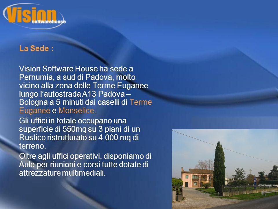 La Sede : Vision Software House ha sede a Pernumia, a sud di Padova, molto vicino alla zona delle Terme Euganee lungo lautostrada A13 Padova – Bologna a 5 minuti dai caselli di Terme Euganee e Monselice.