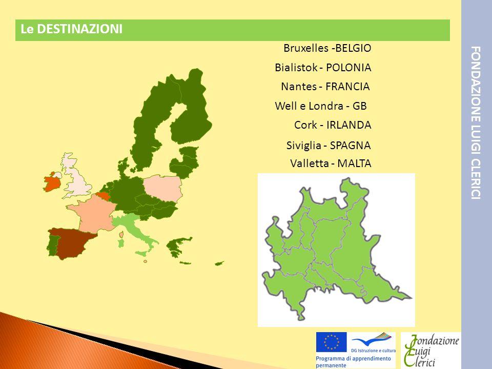 Le DESTINAZIONI FONDAZIONE LUIGI CLERICI Nantes - FRANCIA Bruxelles -BELGIO Bialistok - POLONIA Well e Londra - GB Cork - IRLANDA Siviglia - SPAGNA Valletta - MALTA
