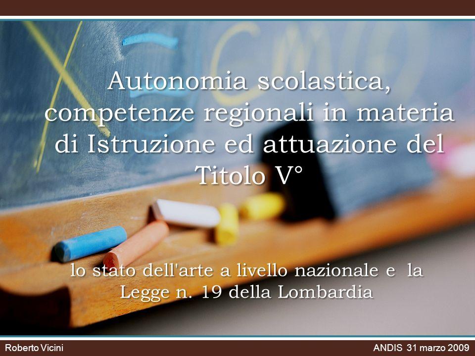 Autonomia scolastica, competenze regionali in materia di Istruzione ed attuazione del Titolo V° lo stato dell arte a livello nazionale e la Legge n.