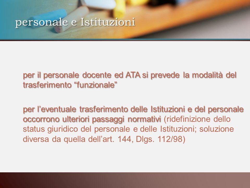 per il personale docente ed ATA si prevede la modalità del trasferimento funzionale per leventuale trasferimento delle Istituzioni e del personale occ