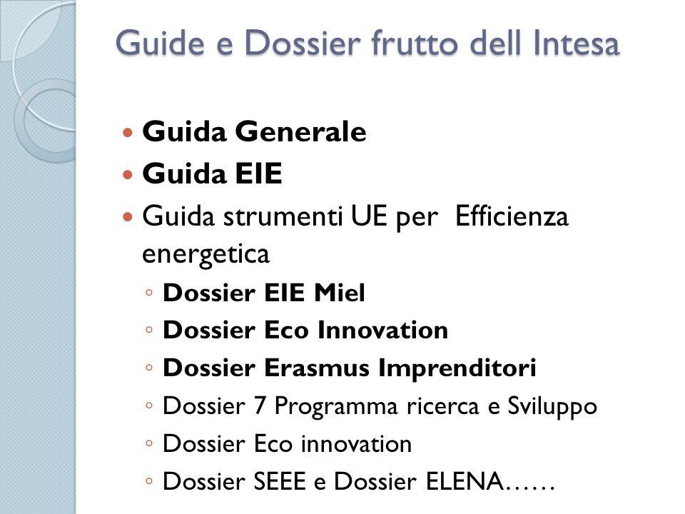 Guide e Dossier frutto dell Intesa Guida Generale Guida EIE Guida strumenti UE per Efficienza energetica Dossier EIE Miel Dossier Eco Innovation Dossi