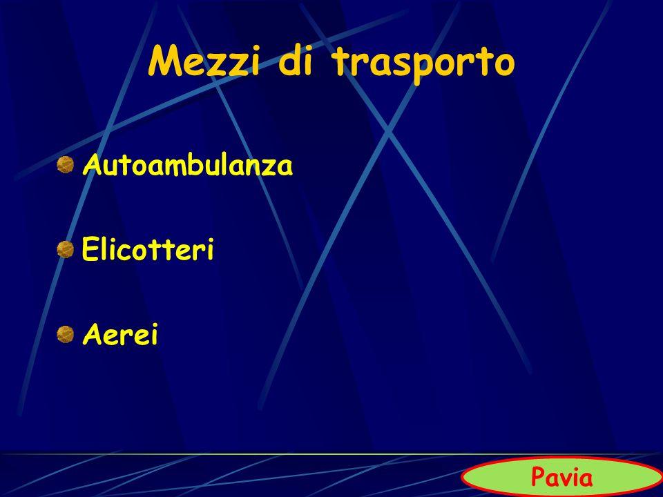 Mezzi di trasporto Autoambulanza Elicotteri Aerei Pavia