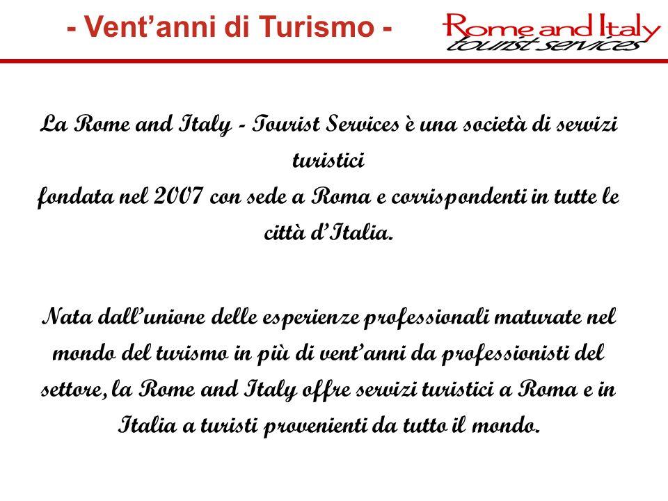La Rome and Italy - Tourist Services è una società di servizi turistici fondata nel 2007 con sede a Roma e corrispondenti in tutte le città dItalia. N