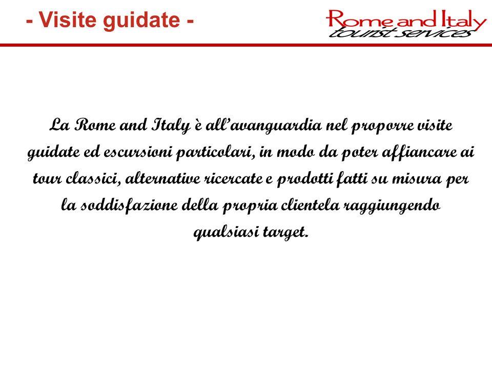 La Rome and Italy è allavanguardia nel proporre visite guidate ed escursioni particolari, in modo da poter affiancare ai tour classici, alternative ri