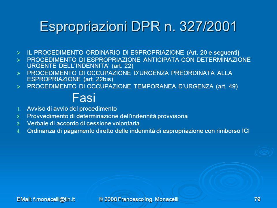 EMail: f.monacelli@tin.it© 2008 Francesco Ing.Monacelli79 Espropriazioni DPR n.