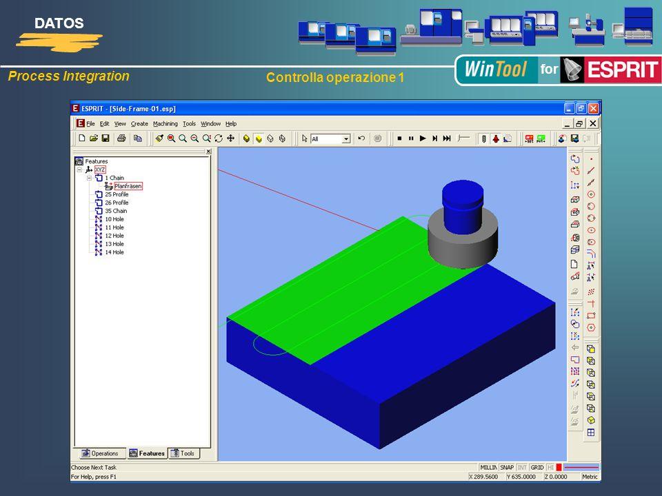 Process Integration DATOS for Controlla operazione 1 Verifica operazione 1:1 Simulazione del utensile assemblato
