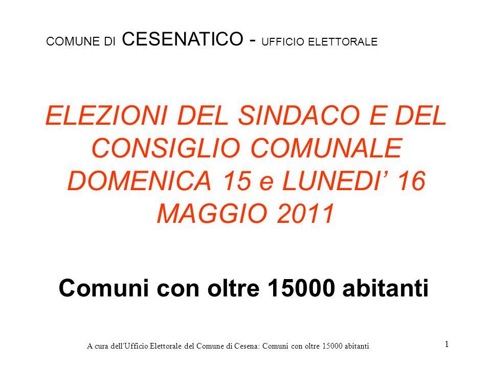 A cura dell'Ufficio Elettorale del Comune di Cesena: Comuni con oltre 15000 abitanti 1 ELEZIONI DEL SINDACO E DEL CONSIGLIO COMUNALE DOMENICA 15 e LUN
