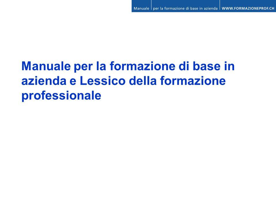 Manuale per la formazione di base in azienda e Lessico della formazione professionale