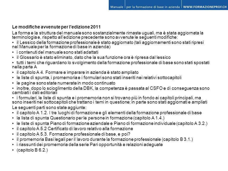 Le modifiche avvenute per ledizione 2011 La forma e la struttura del manuale sono sostanzialmente rimaste uguali, ma è stata aggiornata la terminologi
