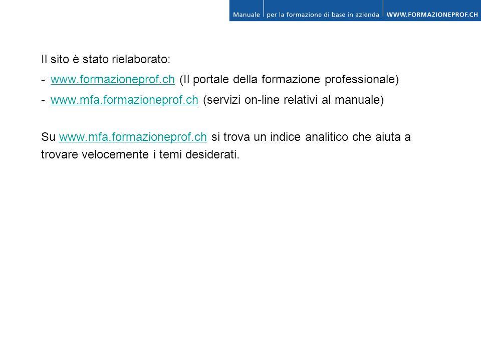 Il sito è stato rielaborato: - www.formazioneprof.ch (Il portale della formazione professionale)www.formazioneprof.ch - www.mfa.formazioneprof.ch (ser