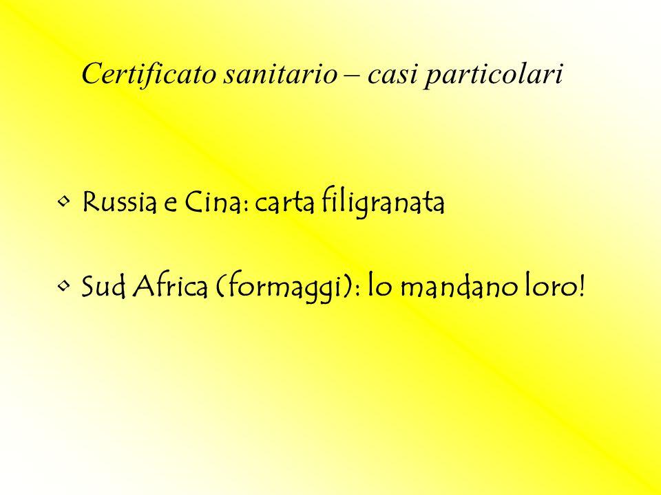 Russia e Cina: carta filigranata Sud Africa (formaggi): lo mandano loro! Certificato sanitario – casi particolari