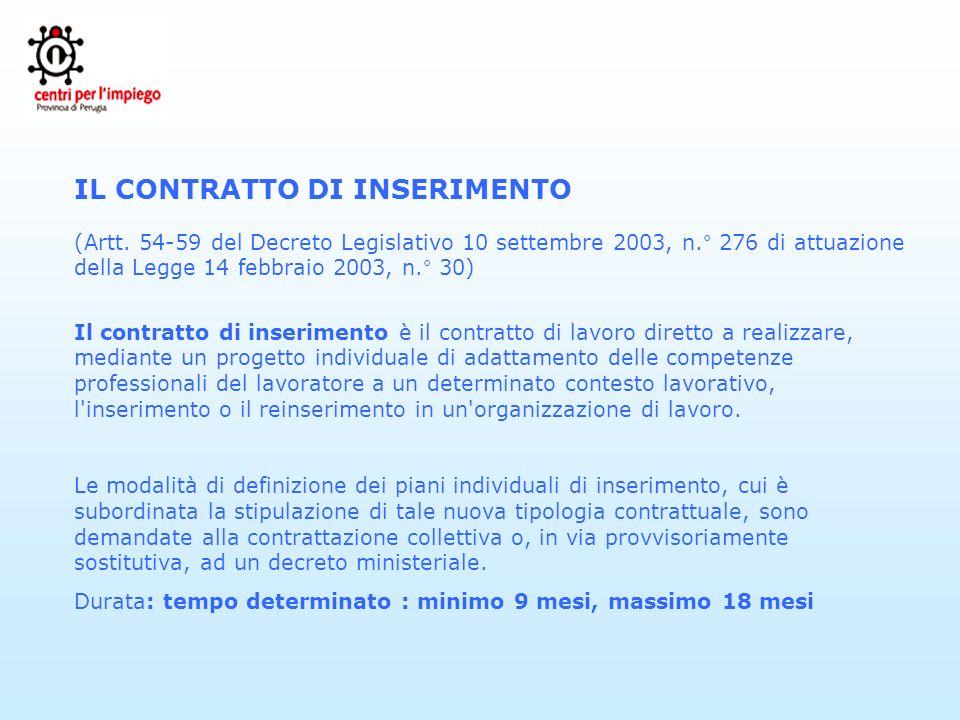 IL CONTRATTO DI INSERIMENTO (Artt. 54-59 del Decreto Legislativo 10 settembre 2003, n.° 276 di attuazione della Legge 14 febbraio 2003, n.° 30) Il con
