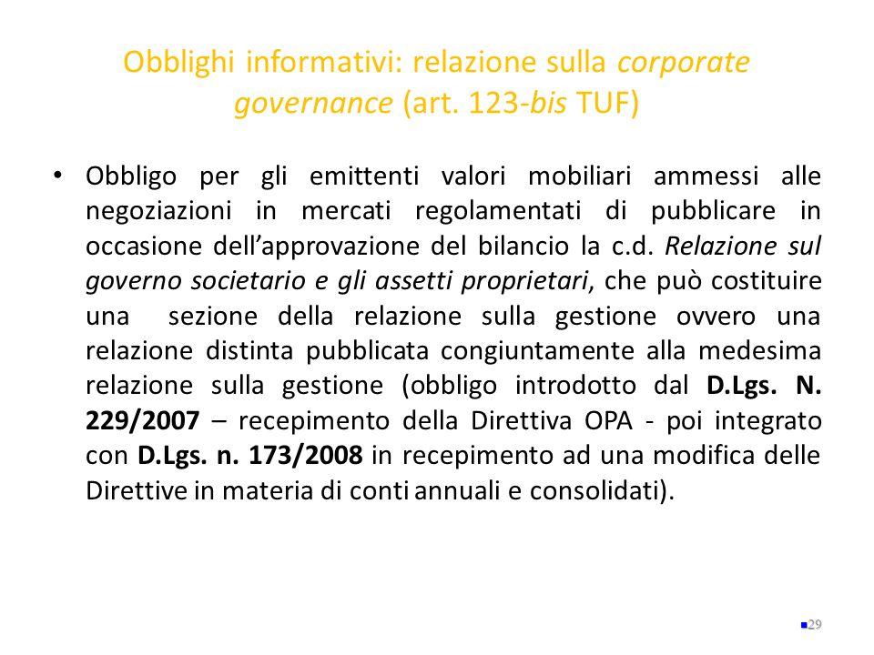 Obblighi informativi: relazione sulla corporate governance (art. 123-bis TUF) Obbligo per gli emittenti valori mobiliari ammessi alle negoziazioni in