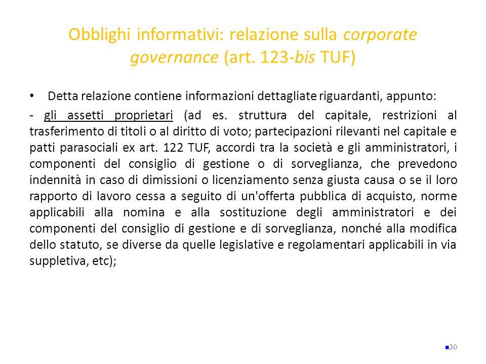 Obblighi informativi: relazione sulla corporate governance (art. 123-bis TUF) Detta relazione contiene informazioni dettagliate riguardanti, appunto:
