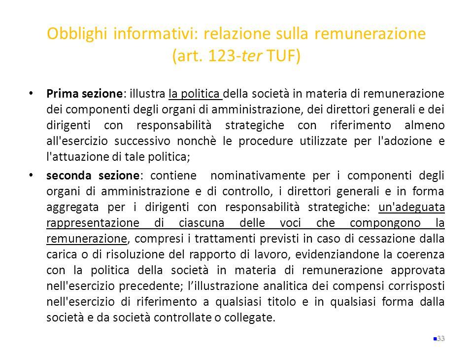 Obblighi informativi: relazione sulla remunerazione (art. 123-ter TUF) Prima sezione: illustra la politica della società in materia di remunerazione d