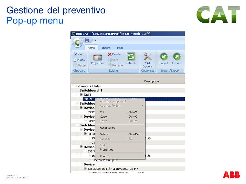 © ABB Group April 19, 2014 | Slide 22 Gestione del preventivo Pop-up menu