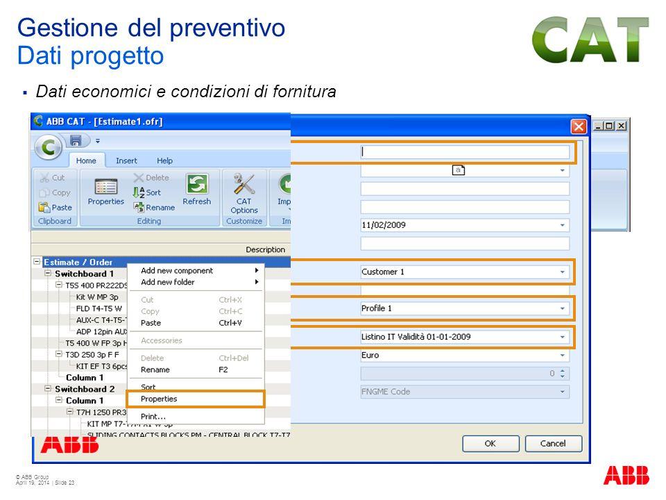 © ABB Group April 19, 2014 | Slide 23 Dati economici e condizioni di fornitura Gestione del preventivo Dati progetto