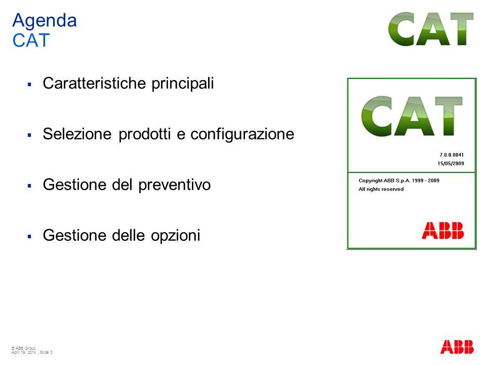 © ABB Group April 19, 2014 | Slide 4 CAT software Introduzione CAT