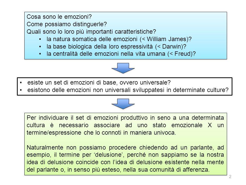 2 Cosa sono le emozioni? Come possiamo distinguerle? Quali sono lo loro più importanti caratteristiche? la natura somatica delle emozioni (< William J