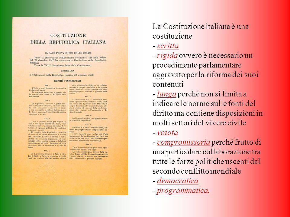 La Costituzione italiana è una costituzione - scritta - rigida ovvero è necessario un procedimento parlamentare aggravato per la riforma dei suoi cont