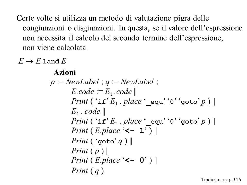 Traduzione cap.5 16 Certe volte si utilizza un metodo di valutazione pigra delle congiunzioni o disgiunzioni.