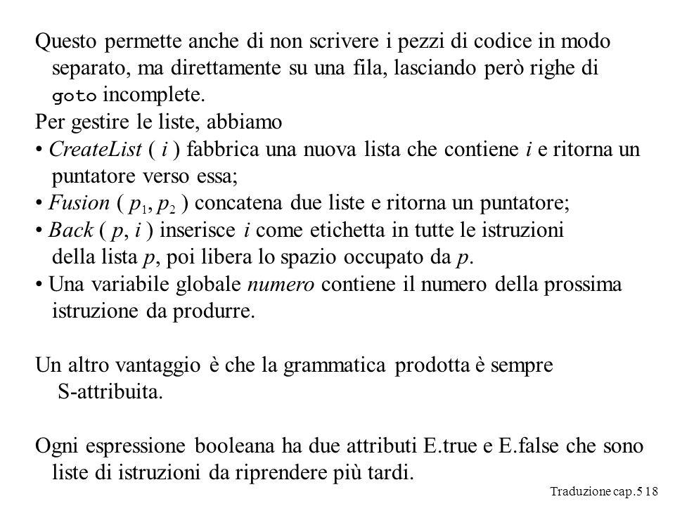 Traduzione cap.5 18 Questo permette anche di non scrivere i pezzi di codice in modo separato, ma direttamente su una fila, lasciando però righe di goto incomplete.