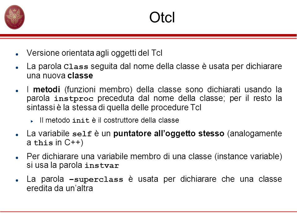 Otcl Versione orientata agli oggetti del Tcl La parola Class seguita dal nome della classe è usata per dichiarare una nuova classe I metodi (funzioni