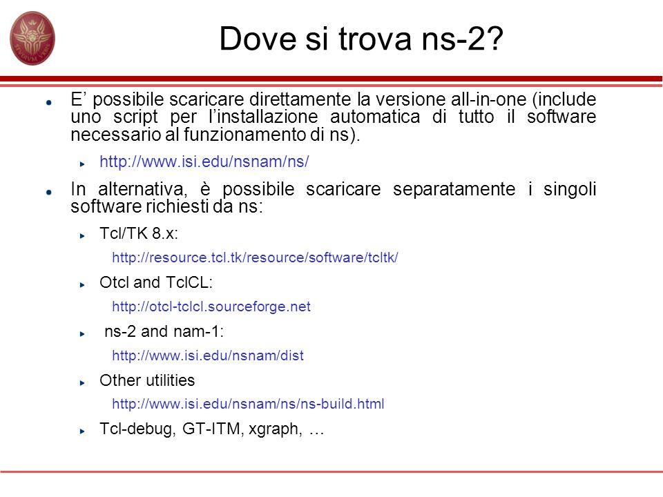 Dove si trova ns-2? E possibile scaricare direttamente la versione all-in-one (include uno script per linstallazione automatica di tutto il software n