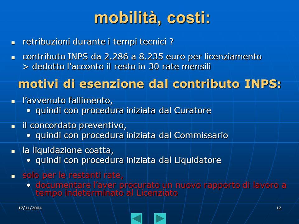 17/11/200412 mobilità, costi: retribuzioni durante i tempi tecnici ? retribuzioni durante i tempi tecnici ? contributo INPS da 2.286 a 8.235 euro per