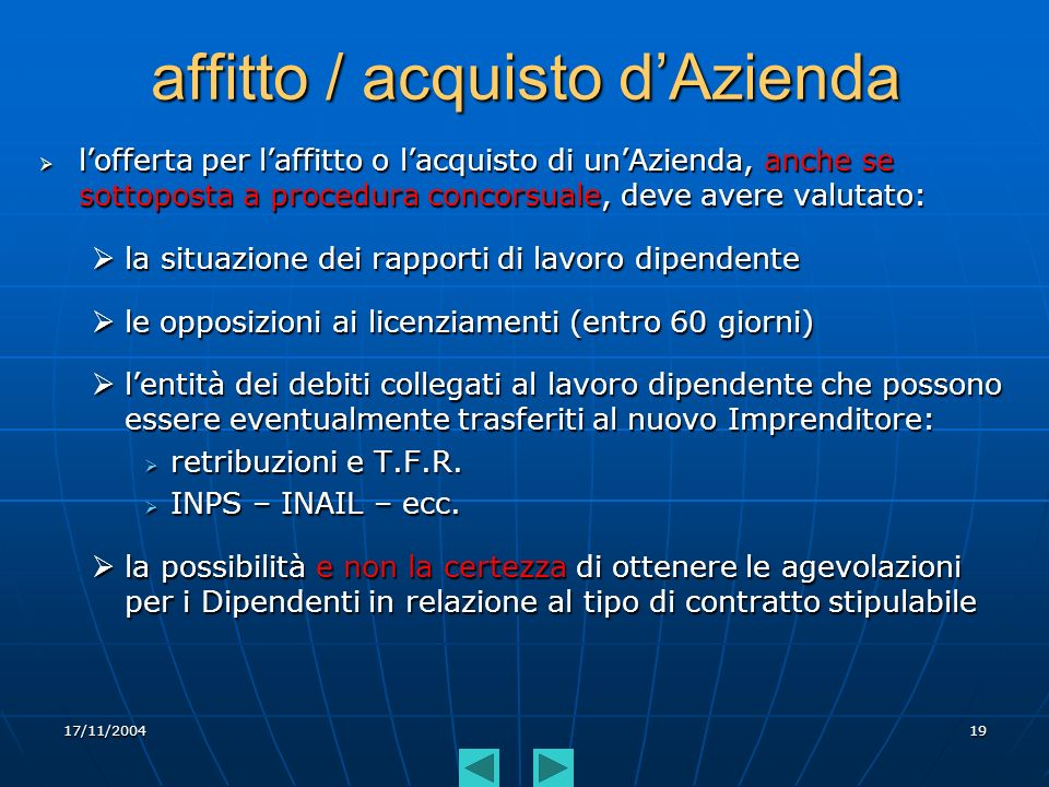 17/11/200419 affitto / acquisto dAzienda lofferta per laffitto o lacquisto di unAzienda, anche se sottoposta a procedura concorsuale, deve avere valut