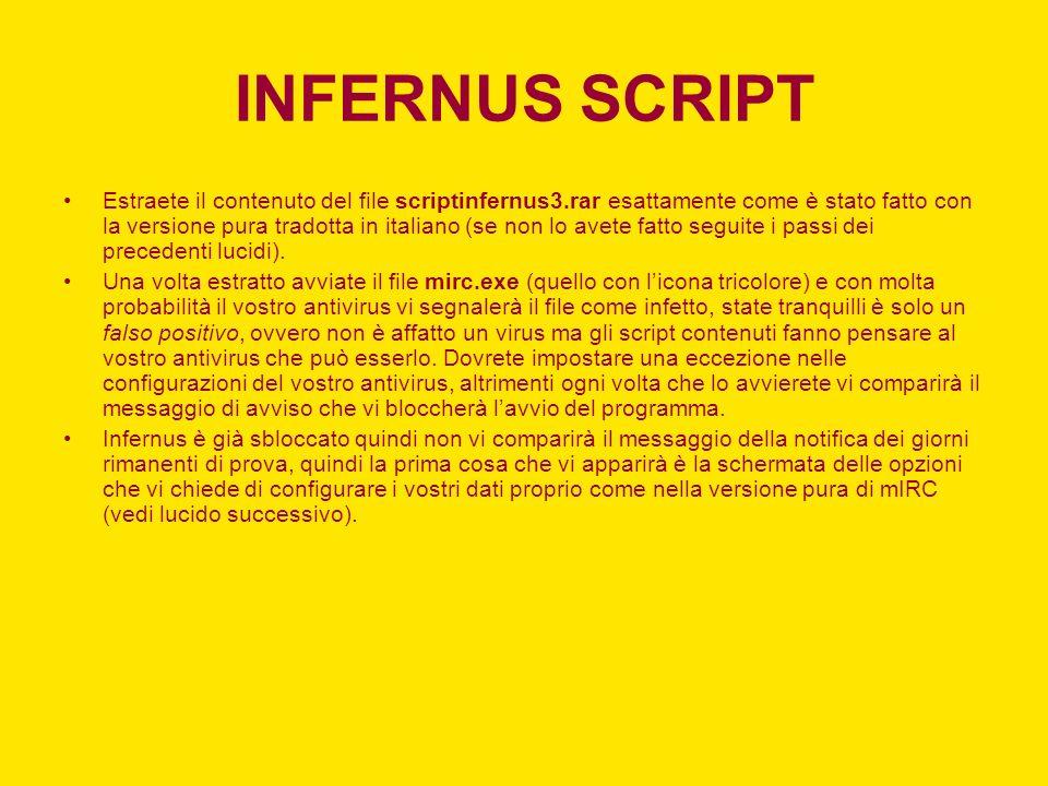 INFERNUS SCRIPT Estraete il contenuto del file scriptinfernus3.rar esattamente come è stato fatto con la versione pura tradotta in italiano (se non lo