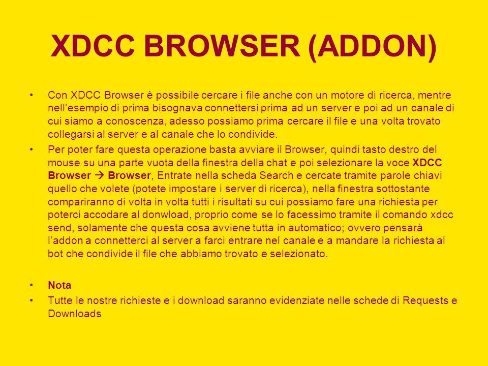 XDCC BROWSER (ADDON) Con XDCC Browser è possibile cercare i file anche con un motore di ricerca, mentre nellesempio di prima bisognava connettersi pri